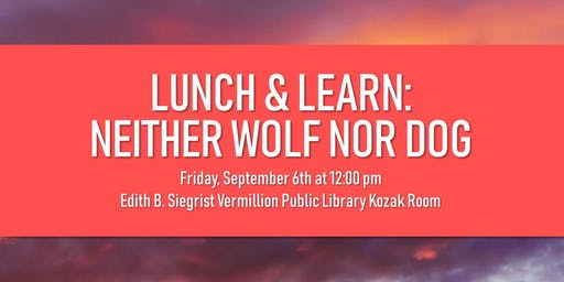 Lunch & Learn: Neither Wolf nor Dog