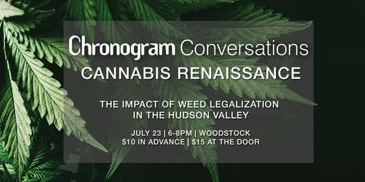 The Cannabis Renaissance | A Chronogram Conversation