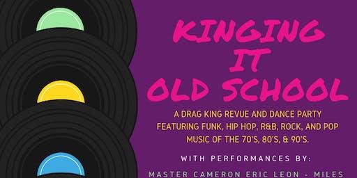 Kinging it Old School: A Drag King Revue