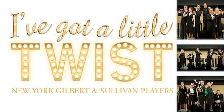 I've Got a Little Twist~ New York Gilbert & Sullivan Players tickets