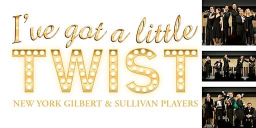 I've Got a Little Twist~ New York Gilbert & Sullivan Players