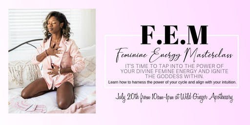 F.E.M Feminine Energy Masterclass