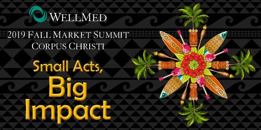 2019 Corpus Christi Fall Market Summit: Small Acts, Big Impact