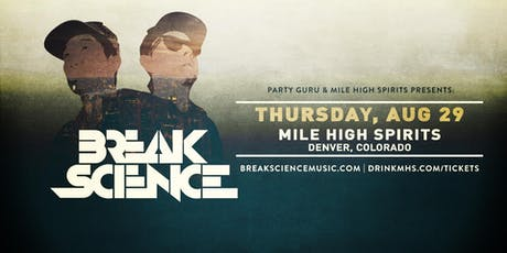 Break Science - Mile High Spirits Block Party Kickoff Concert tickets
