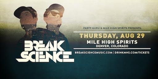 Break Science - Mile High Spirits Block Party Kickoff Concert