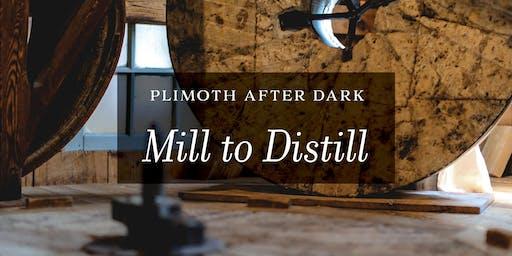 Plimoth After Dark: Mill to Distill