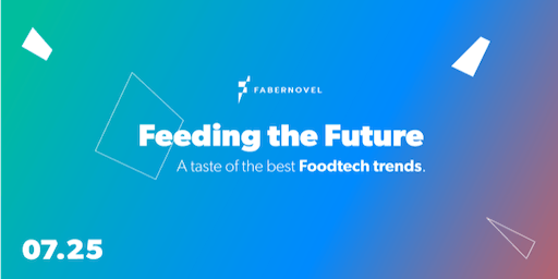 Feeding the Future: A taste of the best foodtech trends
