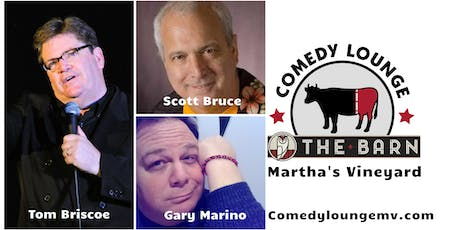 Stand Up Comedy: Tom Briscoe - Scott Bruce - Gary Marino tickets
