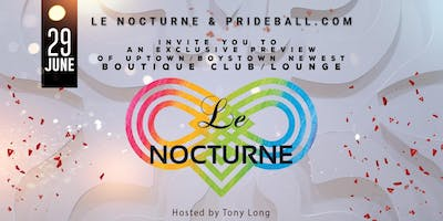 Le Nocturne Exclusive Preview - The Pride Ball