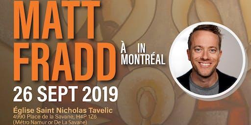 Matt Frad à/in Montréal