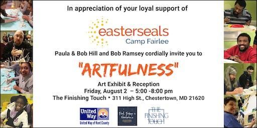 Artfulness Exhibit & Reception