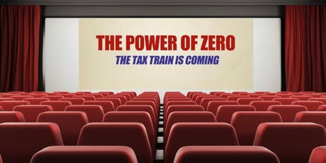 """Private Screening of """"The Power of Zero: The Tax Train is Coming"""" tickets"""