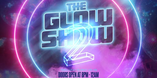 The Glow Show 2 - Indianapolis, IN | 6.29.19