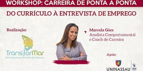 1º WORKSHOP CARREIRA DE PONTA A PONTA - Do Currículo à Entrevista de Emprego ingressos