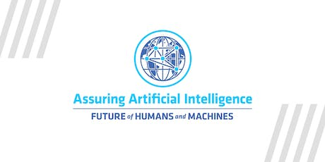 The Future of Humans and Machines: Assuring Artificial Intelligence tickets