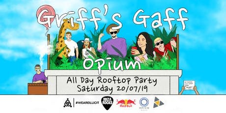 Griff's Gaf @ Opium [All Day Rooftop Party] tickets