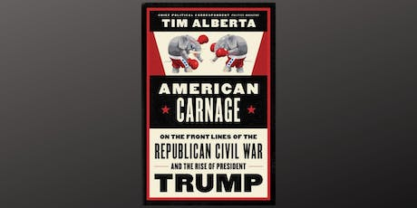 "NPC Headliners Book Event: Tim Alberta - ""American Carnage"" tickets"