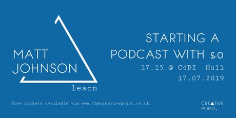 Creative Point: Starting A Podcast With £0 tickets