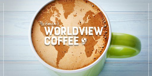 Women's Worldview Coffee-Europe and Beyond with Dawn Liberti
