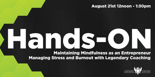 Hands-ON: Maintaining Mindfulness as an Entrepreneur 2.0 - Burnout Workshop