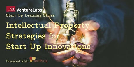 Save the Date: Intellectual Property Strategies for Start Up Innovations tickets