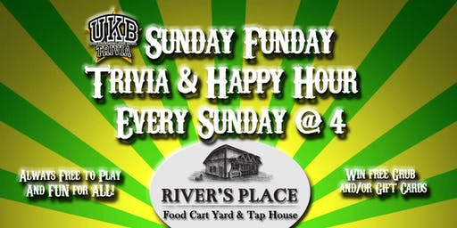 Sunday Funday Trivia and Happy Hour at River's Place