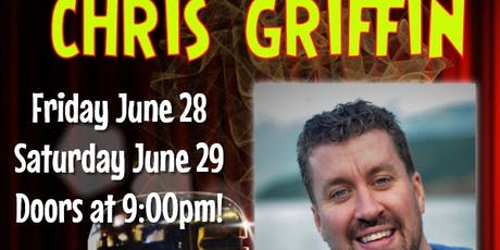 The amazing Chris Griffin! Friday June 28 - doors 9pm, Show at 9:30pm! tickets
