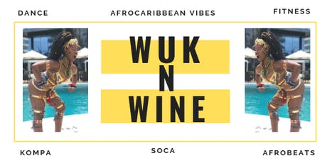 Wuk N Wine: Long Island - Fitness Soca Dance Class tickets