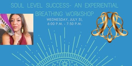 MEMBERS ONLY l Illumination Session: Soul Level Success Experimental Breathing Workshop tickets