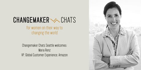 Seattle Changemaker Chat with Maria Renz, VP, Global Customer Experience, Amazon tickets