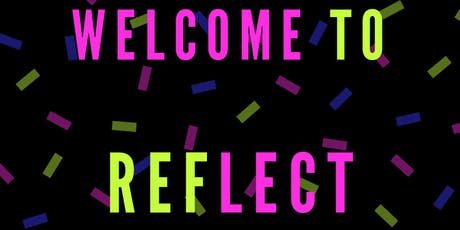 Welcome to Reflect! tickets