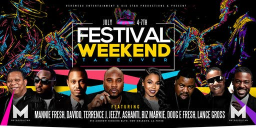 ((ESSENCE WEEKEND EVENTS)) Jack Daniel's present...The 12th Annual Festival Weekend TakeOver -> July 4th through July 7th @ The METROpolitan Hosted by ASHANTI, JEEZY, DAVIDO, TERRENCE J, DOUG E. FRESH, BIZ MARKIE AND MANNIE FRESH