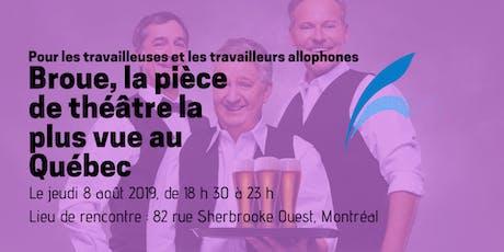 Broue, la pièce de théâtre la plus vue au Québec billets