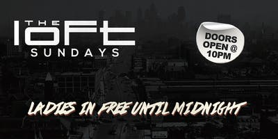 Loft Sundays | Ladies In Free Until Midnight