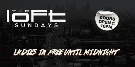 Loft Sundays | Ladies In Free Until Midnight tickets