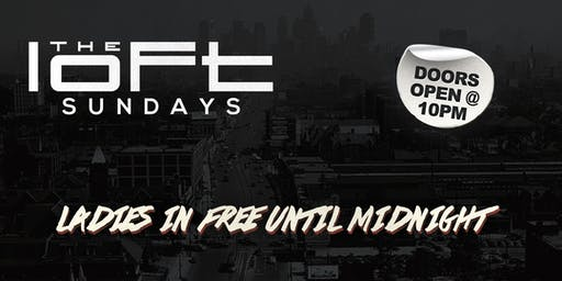 Loft Sundays | Ladies In Free Until Midnight