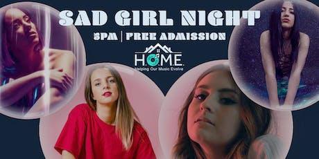Sad Girl Music Presents: Sad Girl Night tickets