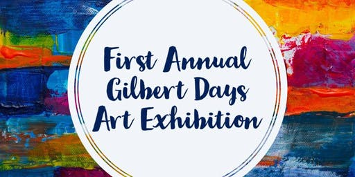 First Annual Gilbert Days Art Exhibition