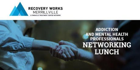 Northwest Indiana Addiction and Mental Health Professionals Networking Lunch tickets