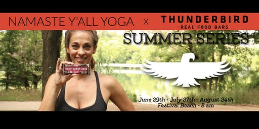 Namaste Y'all x Thunderbird Real Food Bars Summer Yoga Series