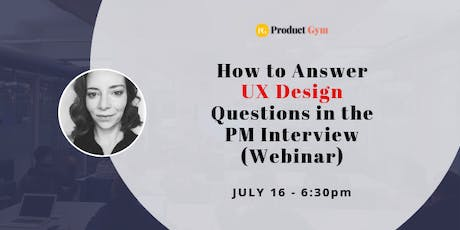 How to Answer the UX Design Questions in the PM Interview - Webinar tickets