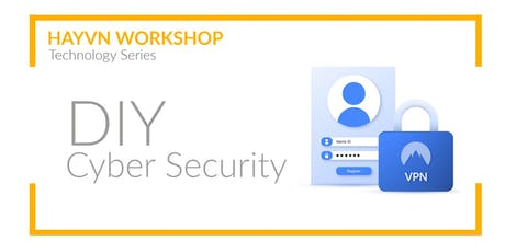 HAYVN WORKSHOP - DIY Cyber Security, Technology Series tickets
