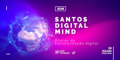 Santos Digital Mind | Pilares da Transformação Digital