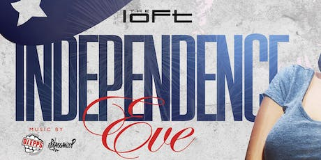 Independence Eve | The Loft tickets