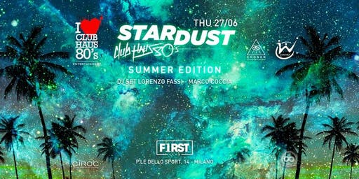 First Club Milano - Stardust by Club Haus 80' - INFINITY EVENTY