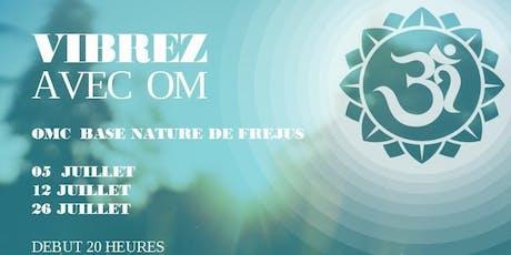 OM Chanting - Base nature de Fréjus -  Gratuit billets