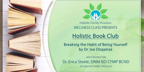 Holistic Book Club: Breaking the Habit of Being Yourself tickets