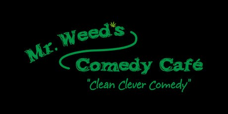 Mr. Weed's Comedy Cafe tickets