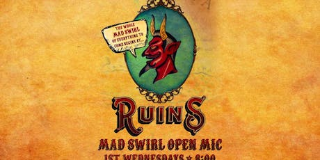 Mad Swirl Open Mic at Ruins! tickets