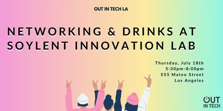 Out in Tech LA | Summer Social at Soylent Innovation Lab tickets